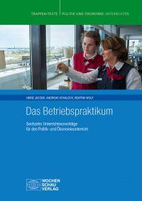 Heinz Jacobs, Andreas Schalück, Beatrix Wolf: DAS BETRIEBSPRAKTIKUM