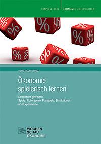 Heinz Jacobs (Hrsg.): Ökonomie spielerisch lernen