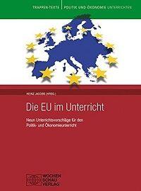 Heinz Jacobs (Hrsg.): Die EU im Unterricht