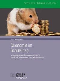 Heinz Jacobs (Hrsg.):  Ökonomie im Schulalltag